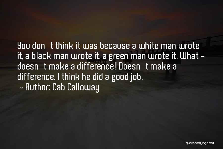 Good Black Man Quotes By Cab Calloway