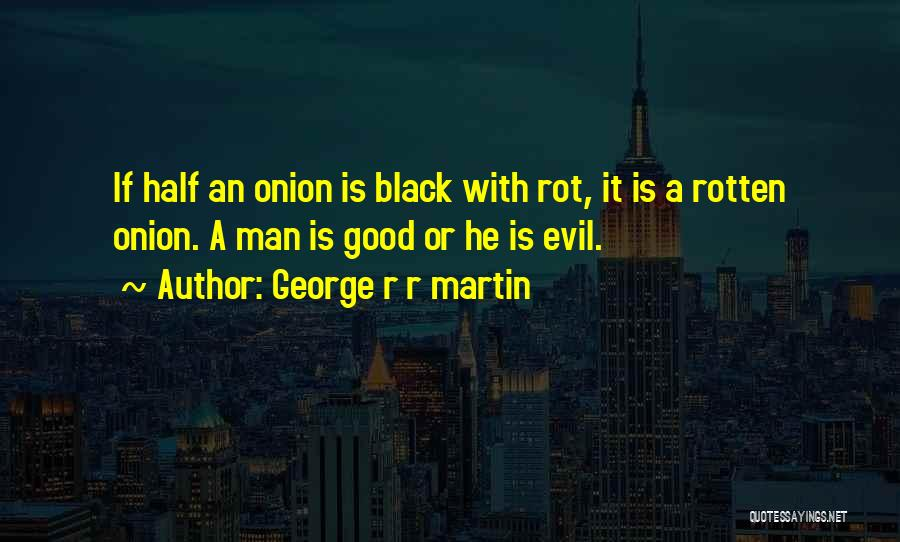 Good Black Man Quotes By George R R Martin
