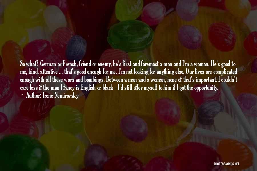 Good Black Man Quotes By Irene Nemirovsky
