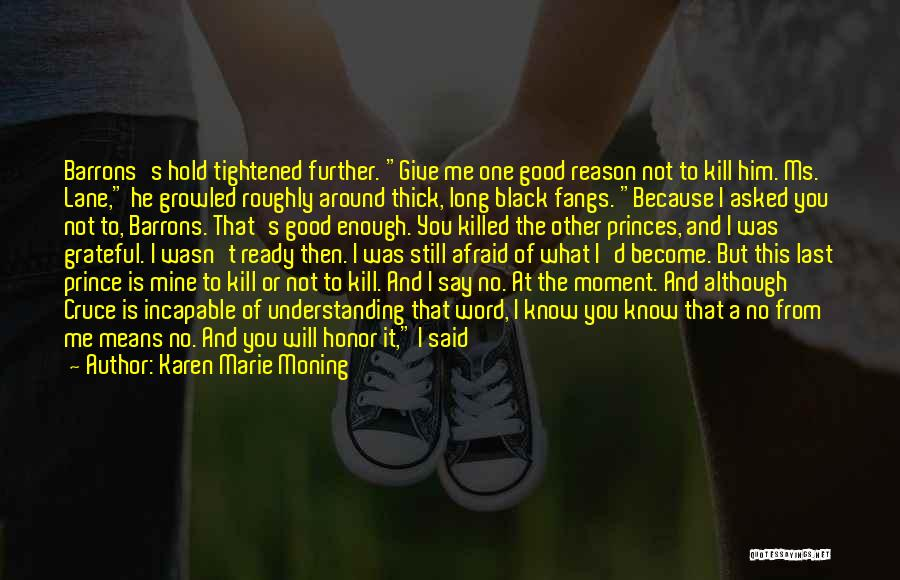 Good Black Man Quotes By Karen Marie Moning