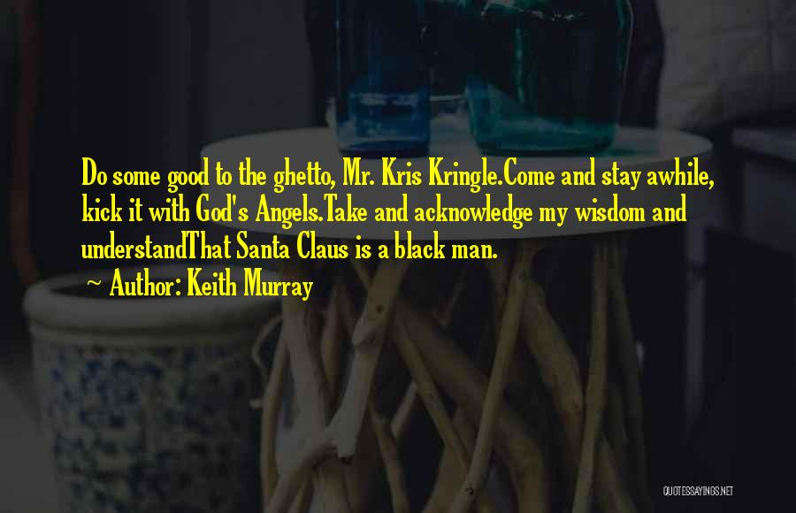 Good Black Man Quotes By Keith Murray