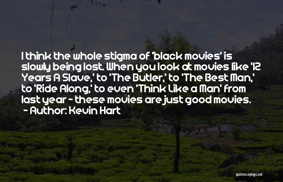 Good Black Man Quotes By Kevin Hart