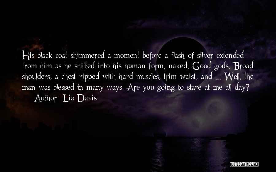 Good Black Man Quotes By Lia Davis