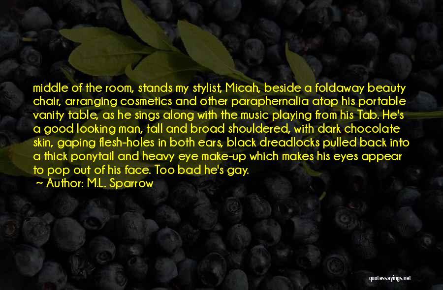Good Black Man Quotes By M.L. Sparrow