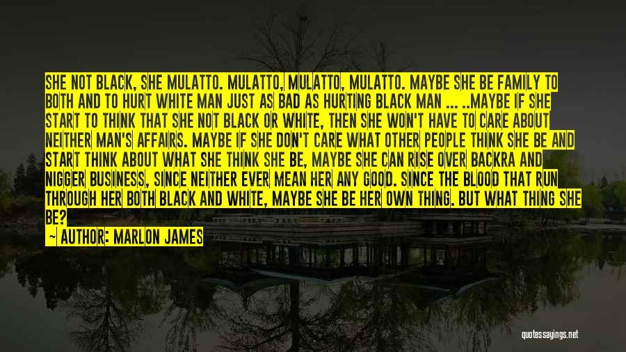 Good Black Man Quotes By Marlon James