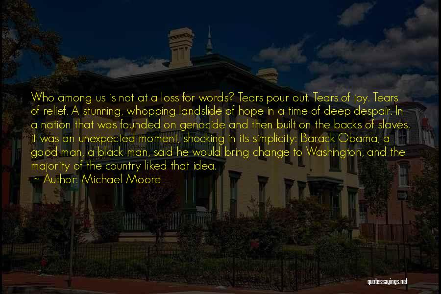 Good Black Man Quotes By Michael Moore