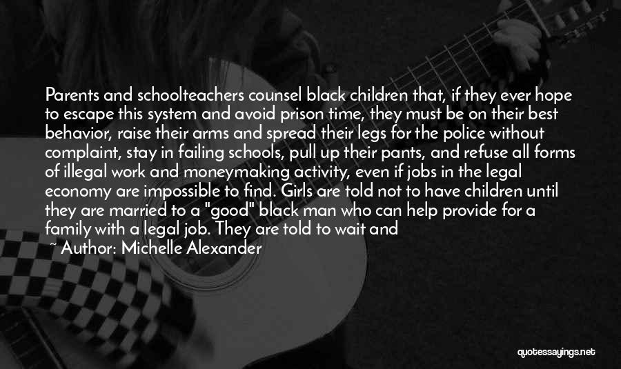 Good Black Man Quotes By Michelle Alexander