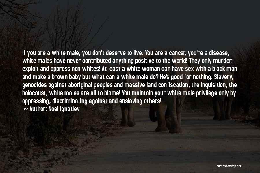 Good Black Man Quotes By Noel Ignatiev