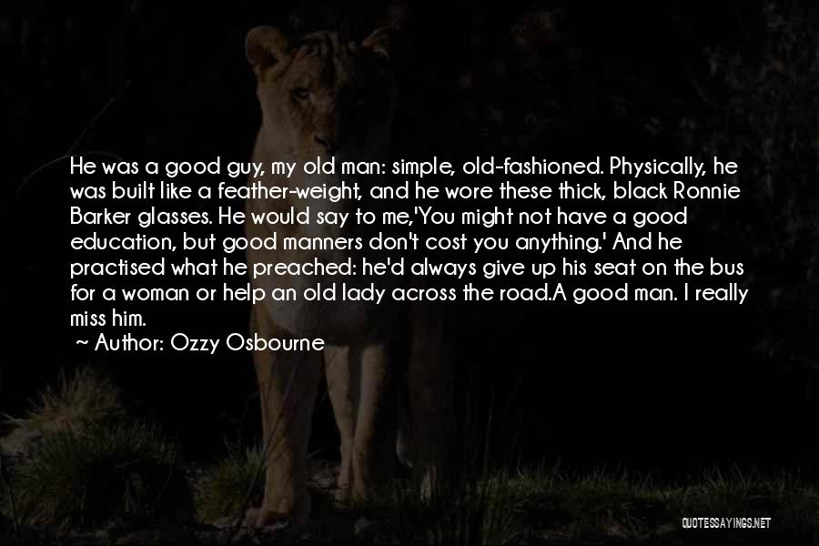 Good Black Man Quotes By Ozzy Osbourne
