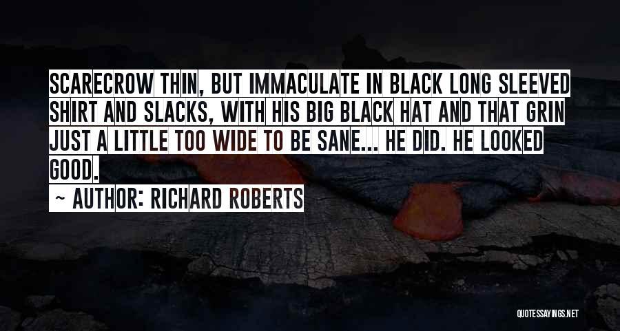 Good Black Man Quotes By Richard Roberts