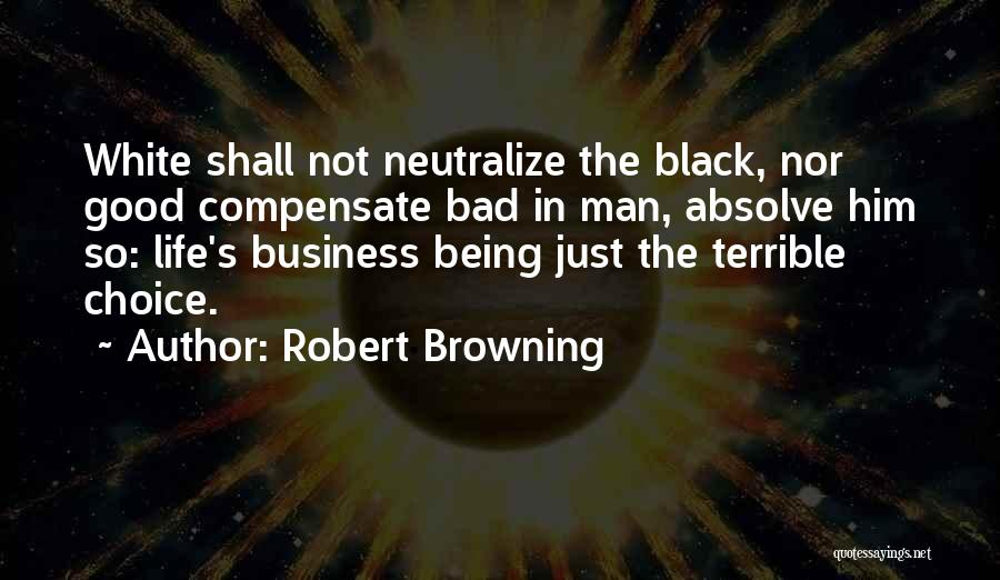 Good Black Man Quotes By Robert Browning