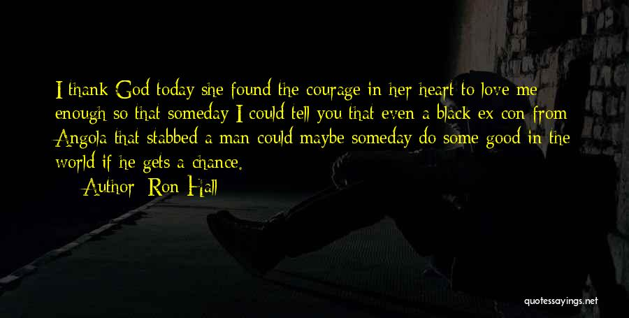 Good Black Man Quotes By Ron Hall