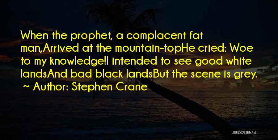 Good Black Man Quotes By Stephen Crane