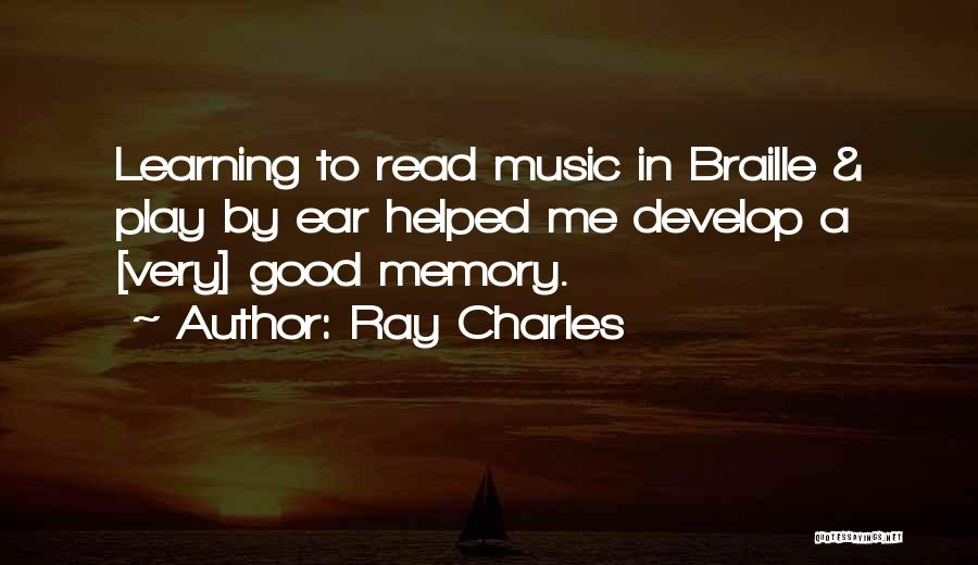 Good Braille Quotes By Ray Charles