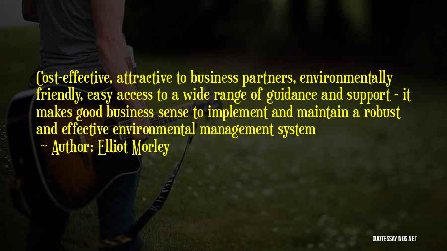 Good Business Partners Quotes By Elliot Morley