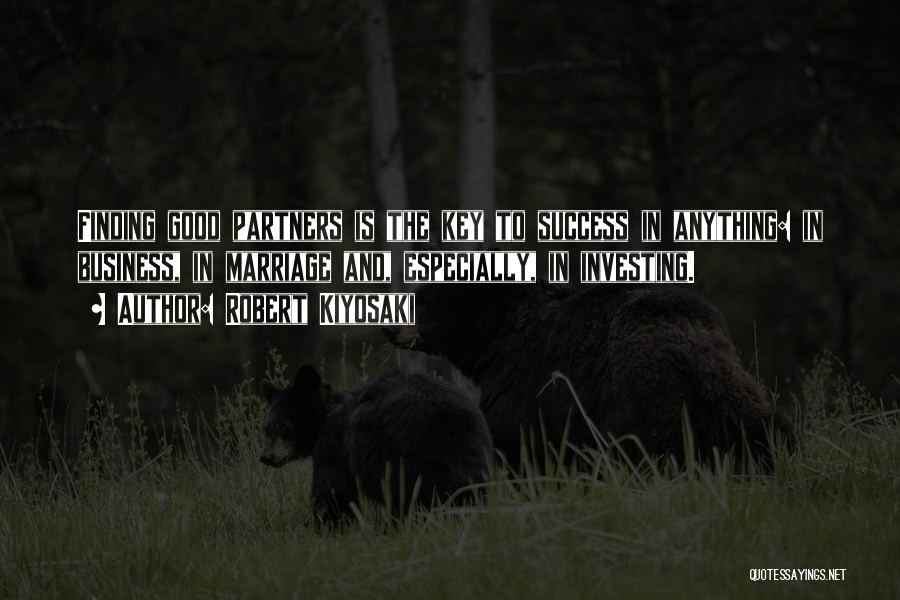 Good Business Partners Quotes By Robert Kiyosaki