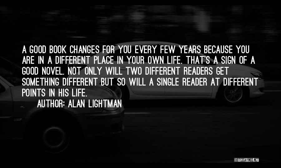 Good Changes In Your Life Quotes By Alan Lightman