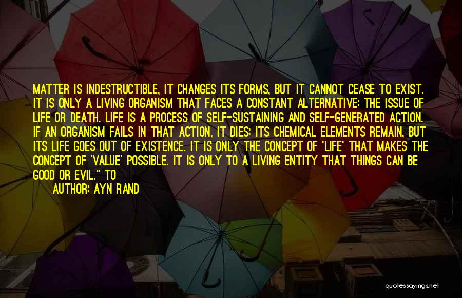 Good Changes In Your Life Quotes By Ayn Rand