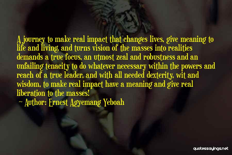 Good Changes In Your Life Quotes By Ernest Agyemang Yeboah