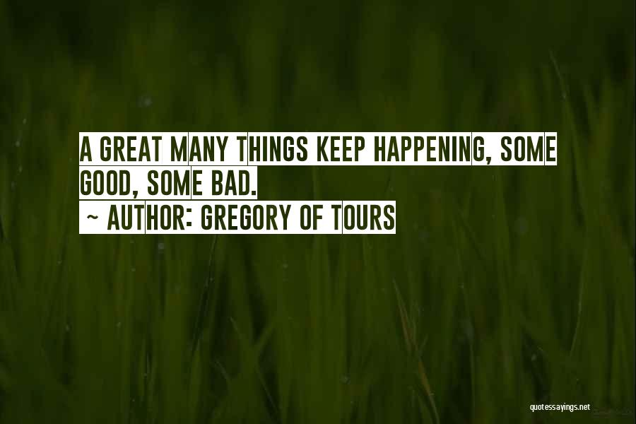 Good Changes In Your Life Quotes By Gregory Of Tours