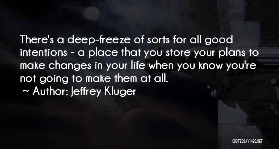 Good Changes In Your Life Quotes By Jeffrey Kluger