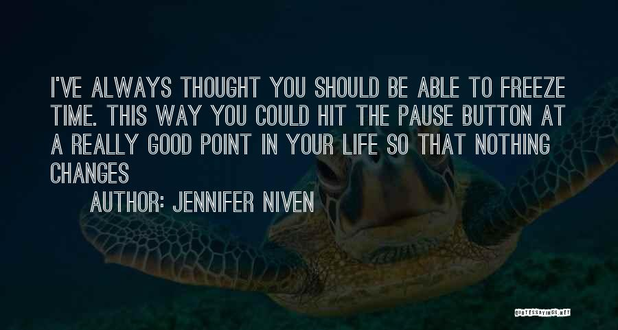 Good Changes In Your Life Quotes By Jennifer Niven