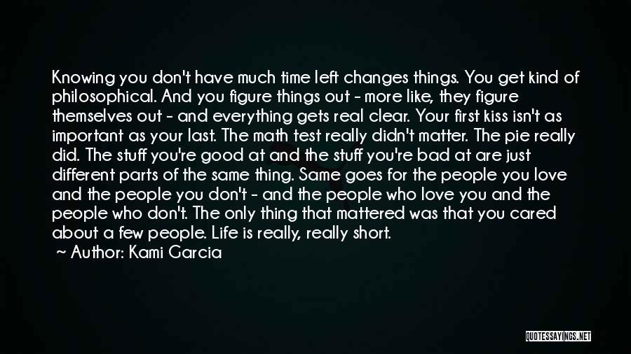 Good Changes In Your Life Quotes By Kami Garcia