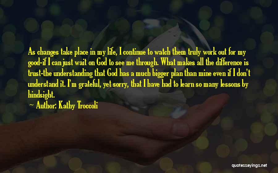 Good Changes In Your Life Quotes By Kathy Troccoli