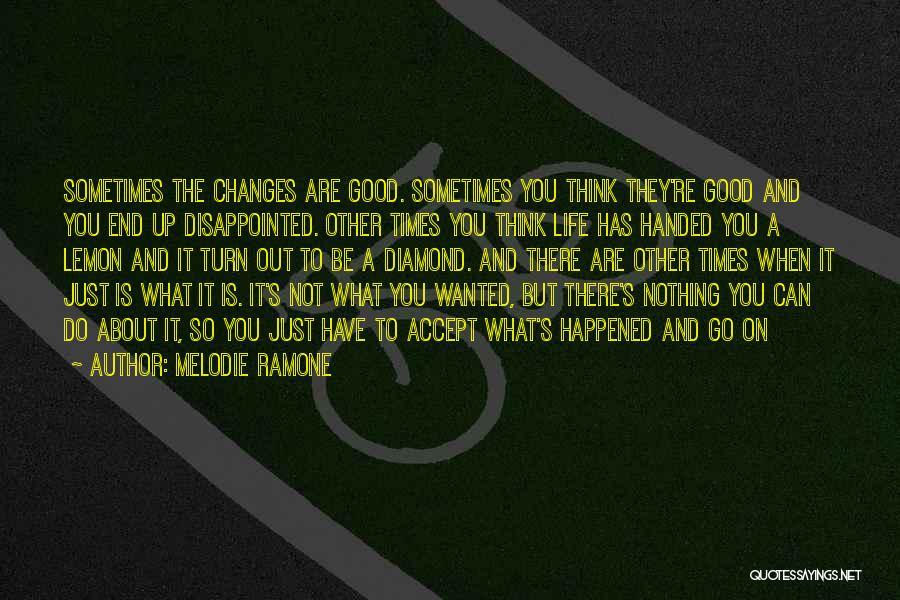 Good Changes In Your Life Quotes By Melodie Ramone