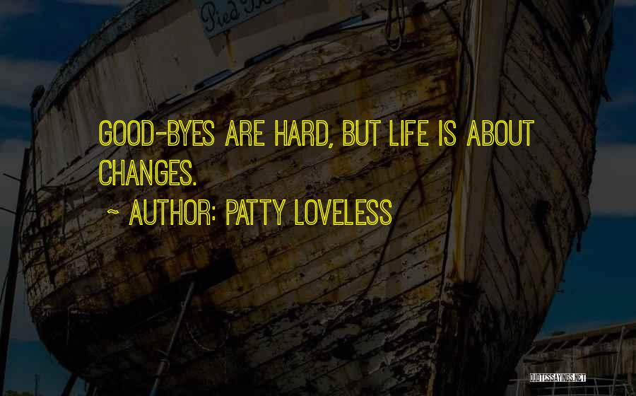 Good Changes In Your Life Quotes By Patty Loveless