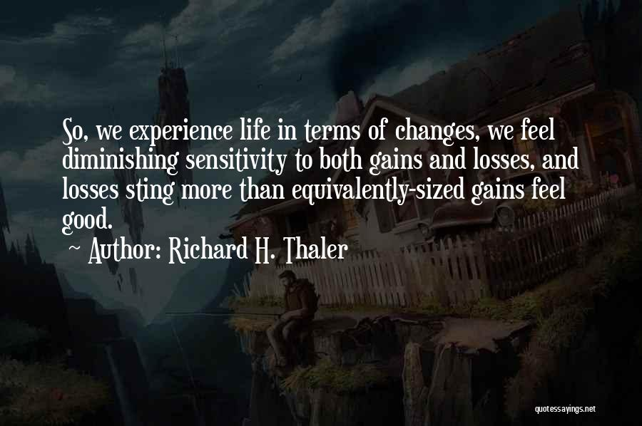Good Changes In Your Life Quotes By Richard H. Thaler