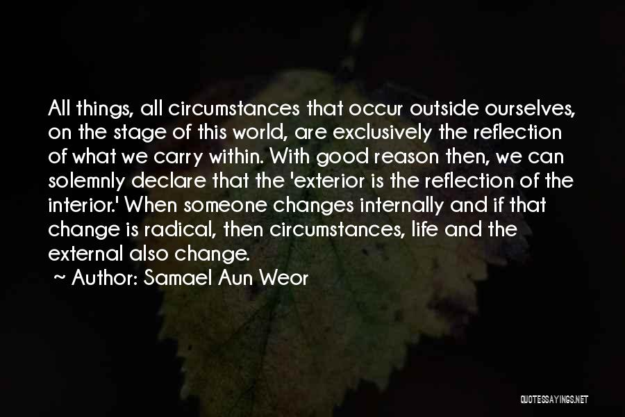 Good Changes In Your Life Quotes By Samael Aun Weor
