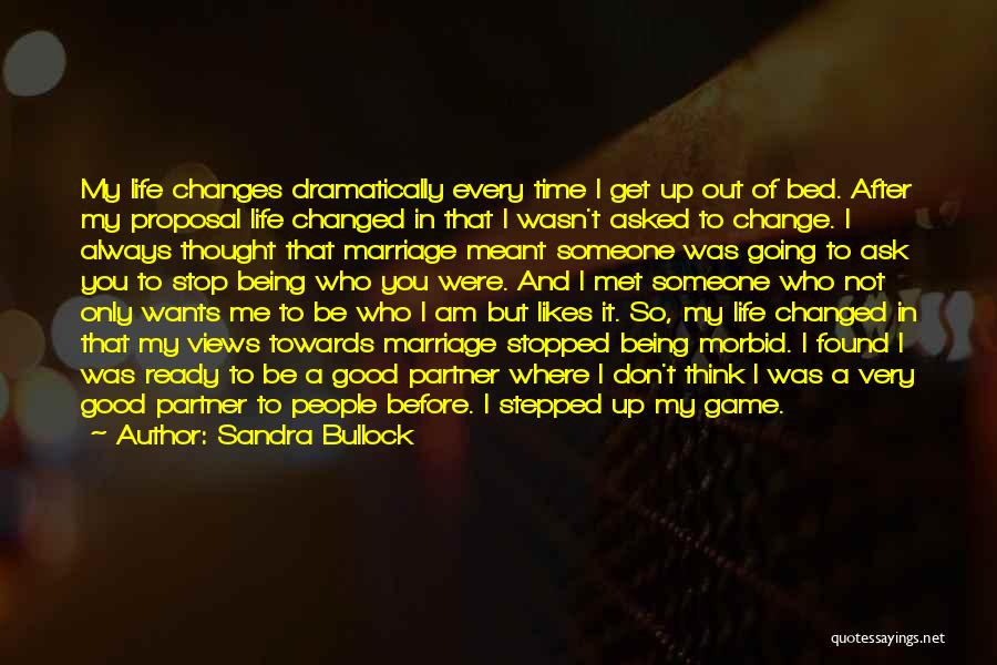 Good Changes In Your Life Quotes By Sandra Bullock