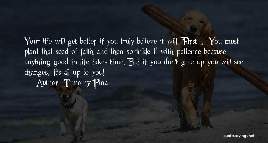 Good Changes In Your Life Quotes By Timothy Pina