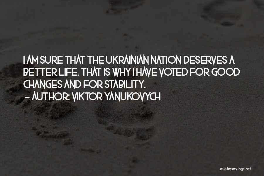 Good Changes In Your Life Quotes By Viktor Yanukovych
