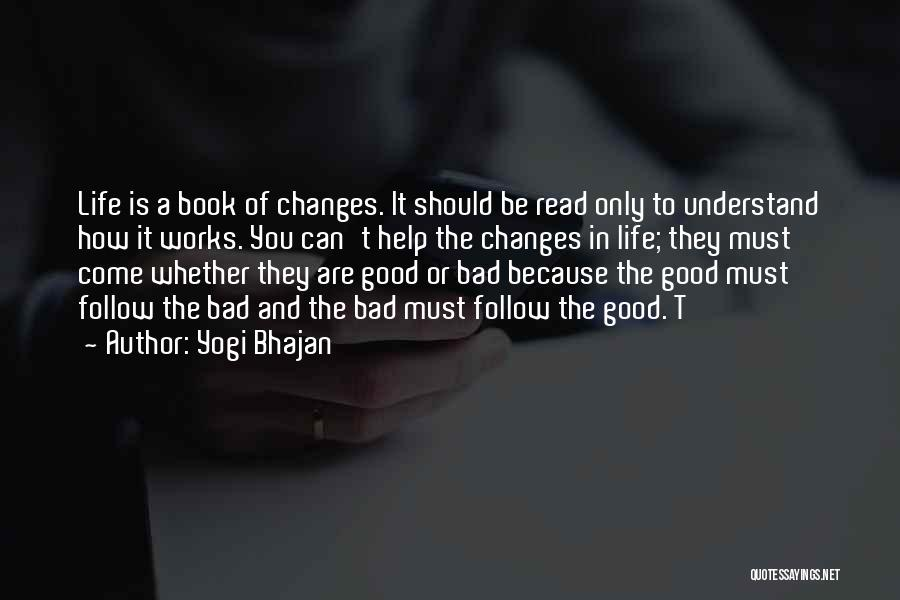 Good Changes In Your Life Quotes By Yogi Bhajan