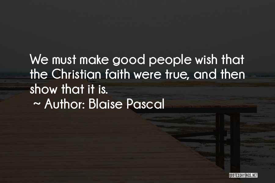 Good Christian Faith Quotes By Blaise Pascal