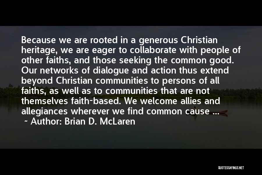 Good Christian Faith Quotes By Brian D. McLaren
