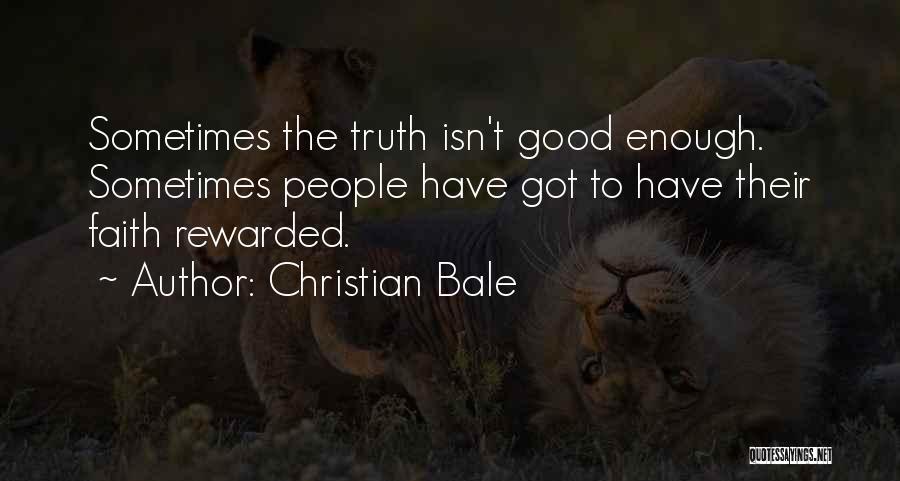 Good Christian Faith Quotes By Christian Bale
