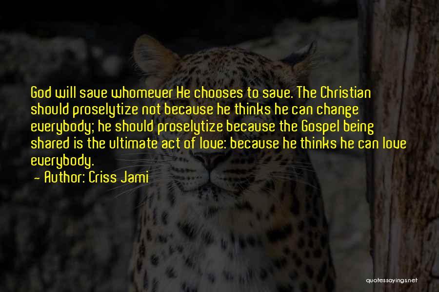 Good Christian Faith Quotes By Criss Jami