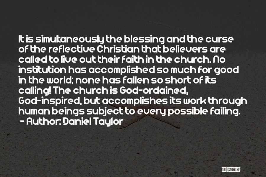 Good Christian Faith Quotes By Daniel Taylor