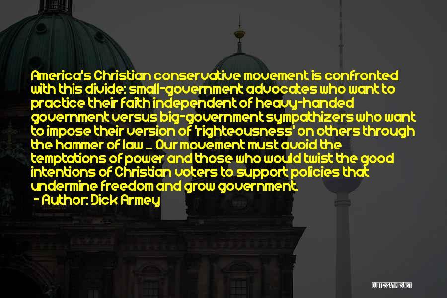 Good Christian Faith Quotes By Dick Armey