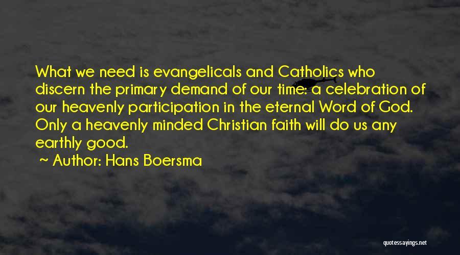 Good Christian Faith Quotes By Hans Boersma