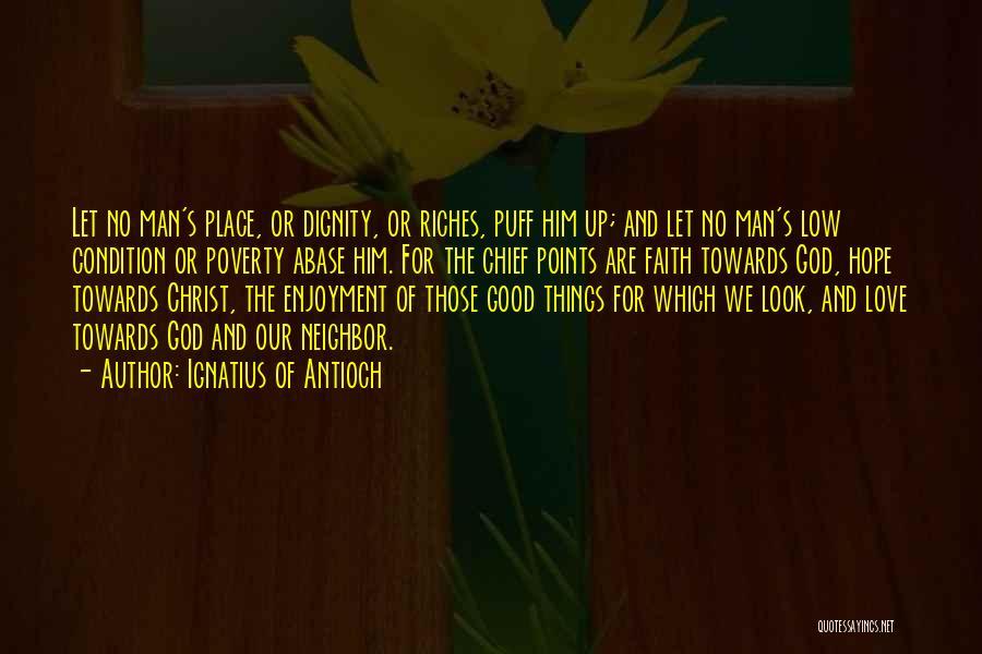 Good Christian Faith Quotes By Ignatius Of Antioch