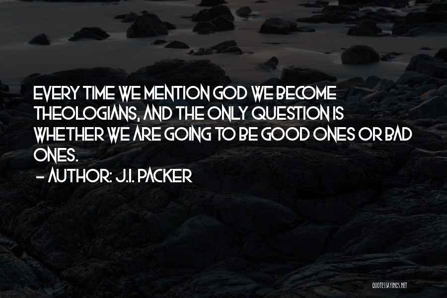 Good Christian Faith Quotes By J.I. Packer
