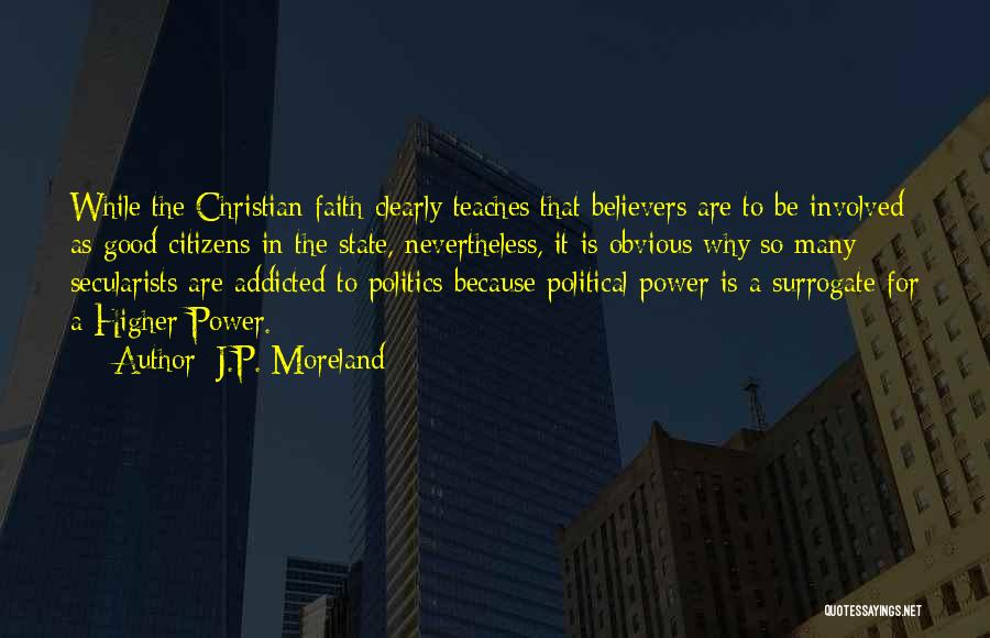 Good Christian Faith Quotes By J.P. Moreland