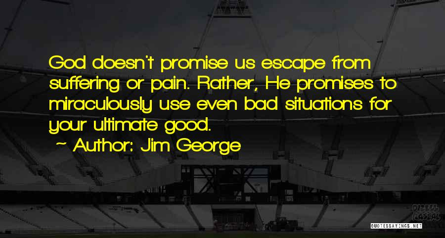 Good Christian Faith Quotes By Jim George