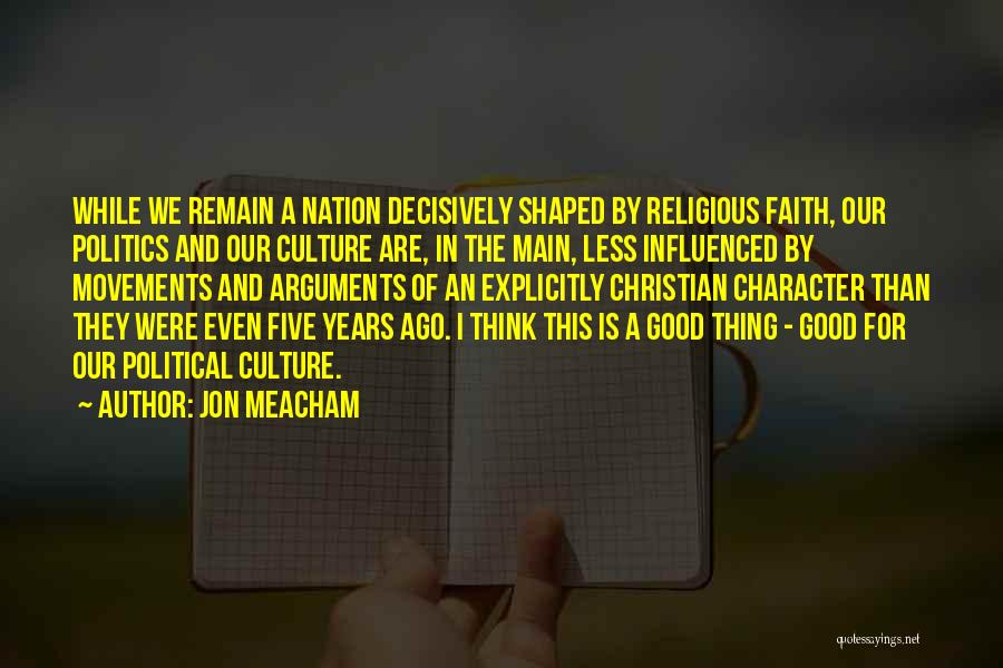 Good Christian Faith Quotes By Jon Meacham