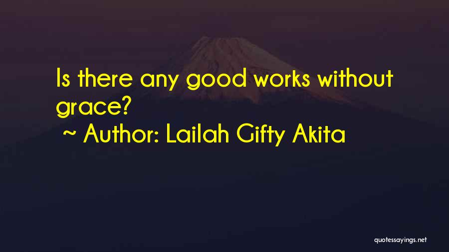 Good Christian Faith Quotes By Lailah Gifty Akita
