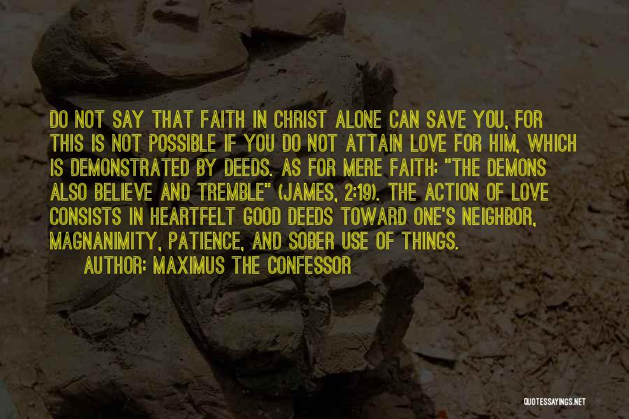 Good Christian Faith Quotes By Maximus The Confessor
